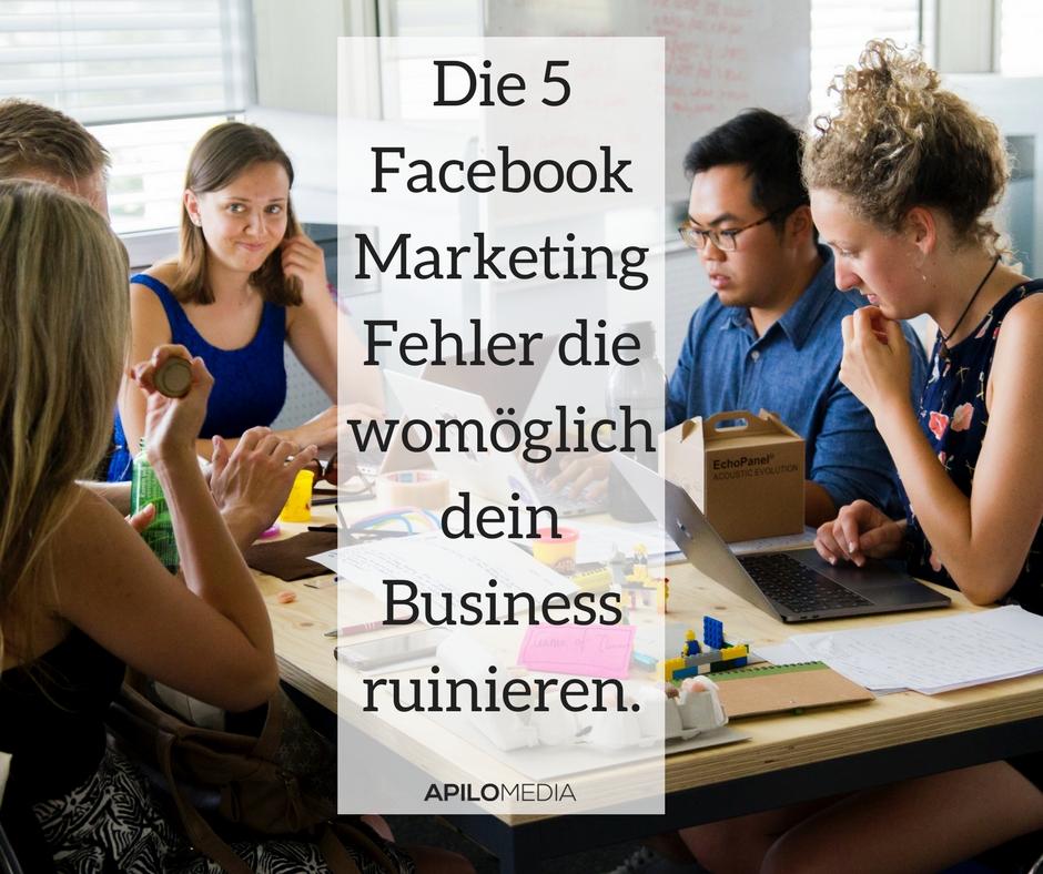 Die 5 Facebook Marketing Fehler die womöglich dein Businessruinieren.