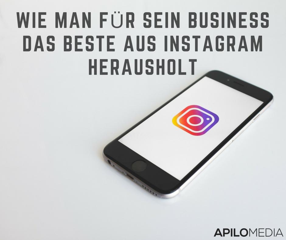 Wie man für sein Business das Beste aus Instagramherausholt